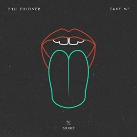 PHIL FULDNER - TAKE ME